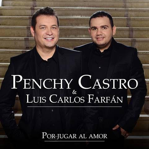 Penchy Castro Por jugar al amor