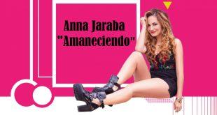 anna-jaraba-amaneciendo